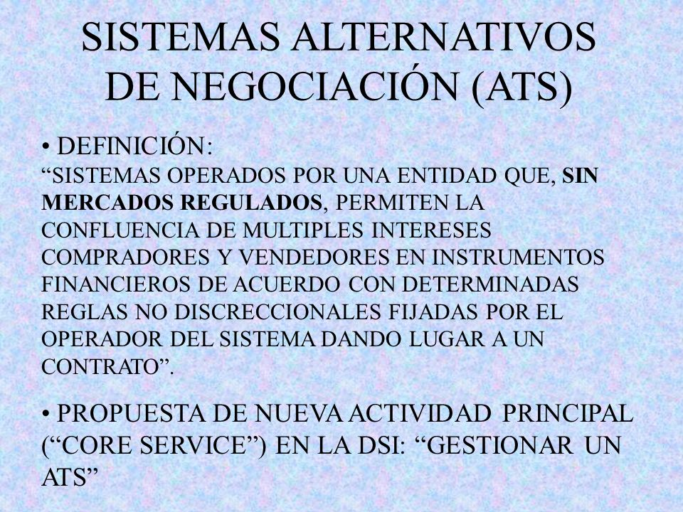 SISTEMAS ALTERNATIVOS DE NEGOCIACIÓN (ATS)