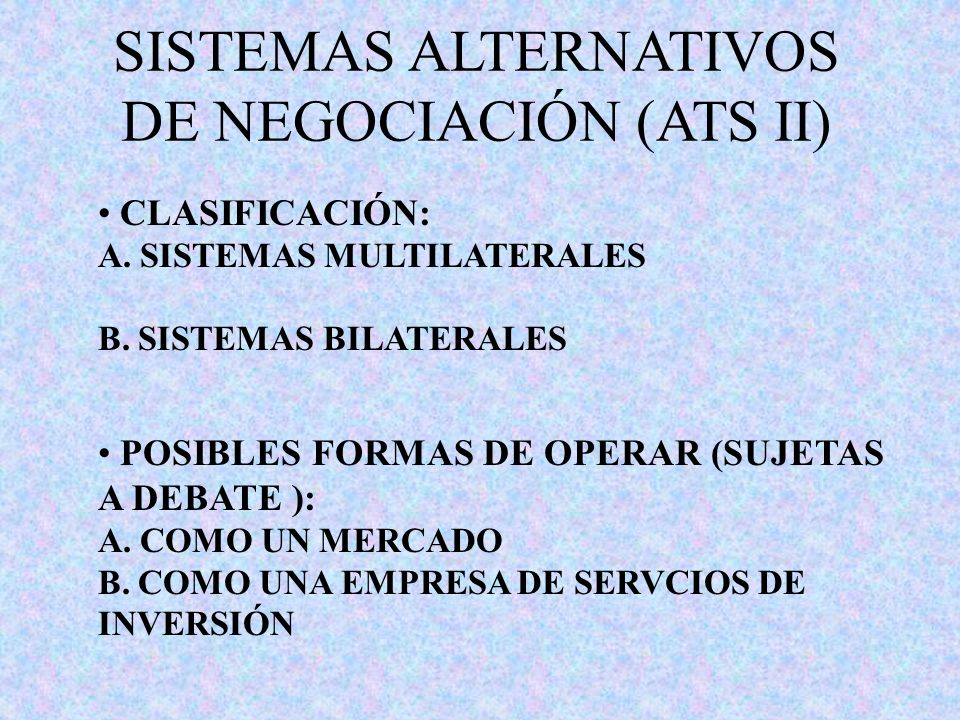 SISTEMAS ALTERNATIVOS DE NEGOCIACIÓN (ATS II)