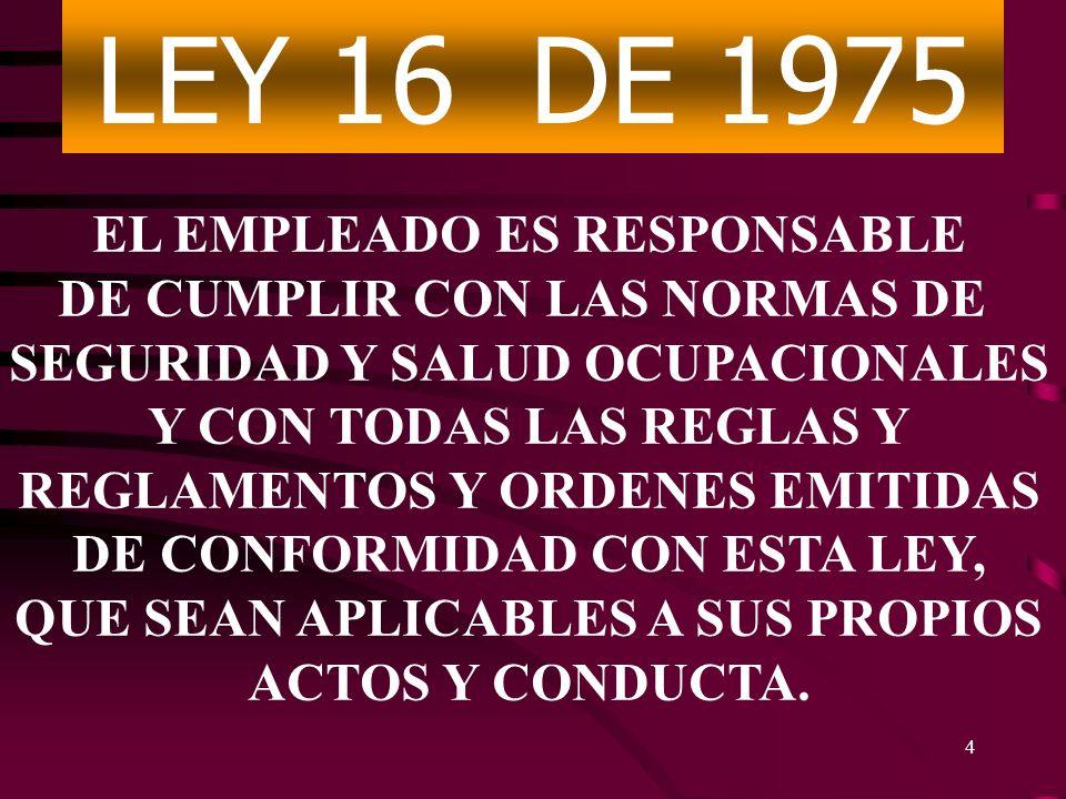LEY 16 DE 1975 EL EMPLEADO ES RESPONSABLE DE CUMPLIR CON LAS NORMAS DE