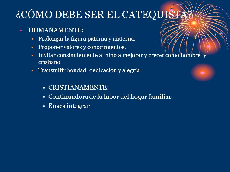 ¿CÓMO DEBE SER EL CATEQUISTA