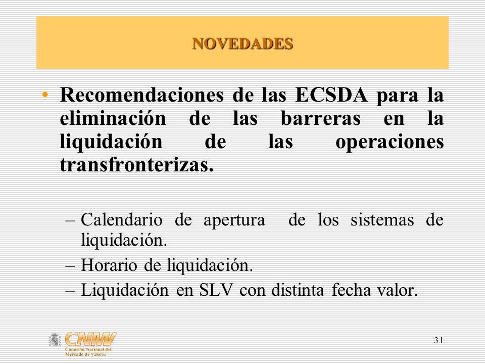 NOVEDADES Recomendaciones de las ECSDA para la eliminación de las barreras en la liquidación de las operaciones transfronterizas.
