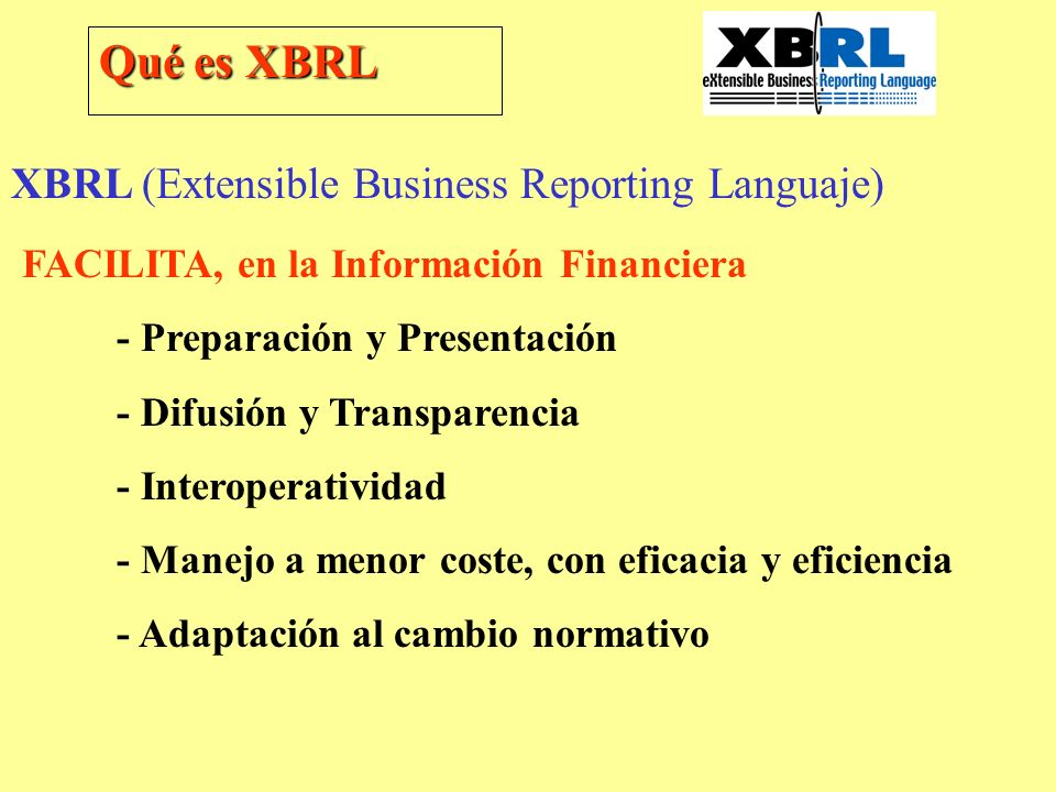 Qué es XBRL XBRL (Extensible Business Reporting Languaje)