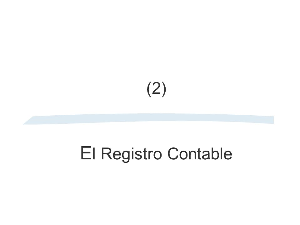 (2) El Registro Contable