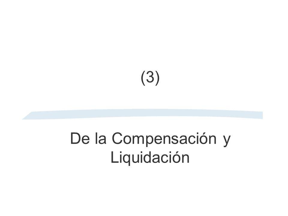 (3) De la Compensación y Liquidación