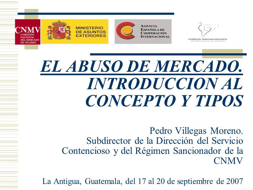 EL ABUSO DE MERCADO. INTRODUCCION AL CONCEPTO Y TIPOS Pedro Villegas Moreno.