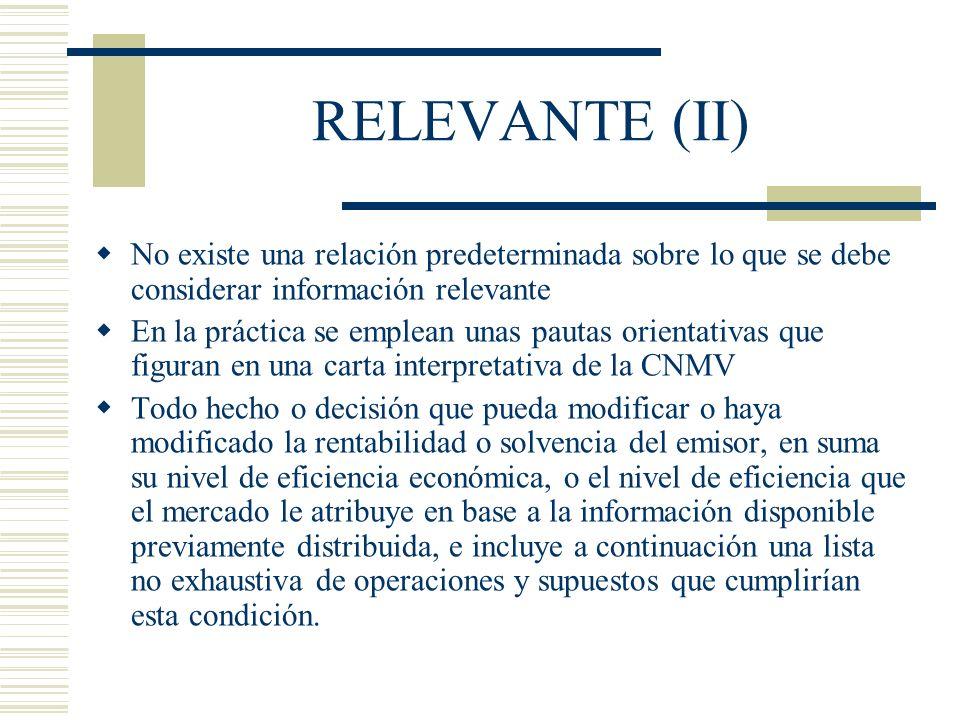 RELEVANTE (II) No existe una relación predeterminada sobre lo que se debe considerar información relevante.