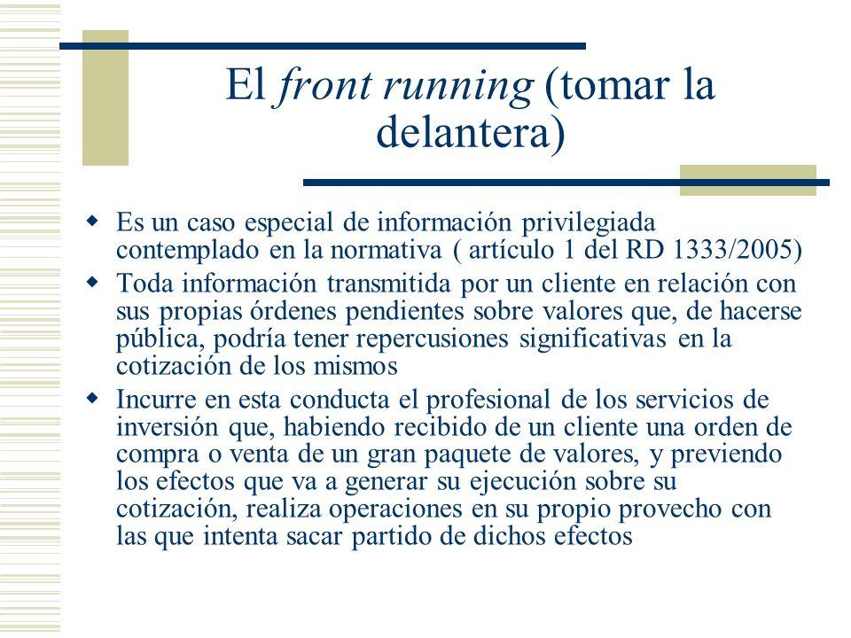 El front running (tomar la delantera)