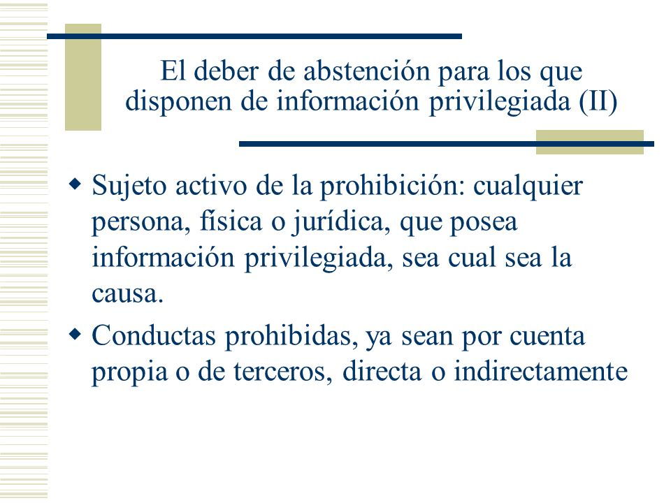 El deber de abstención para los que disponen de información privilegiada (II)