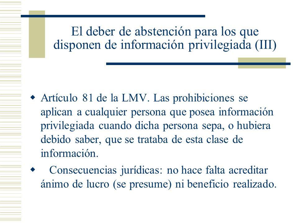 El deber de abstención para los que disponen de información privilegiada (III)
