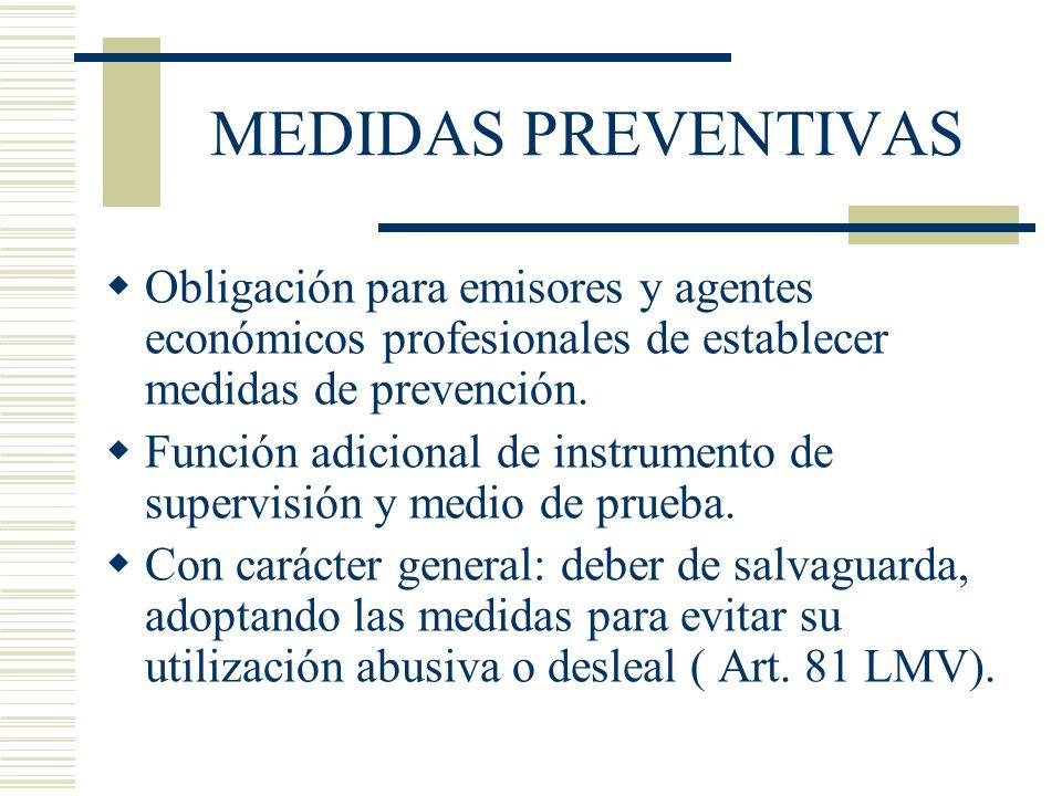 MEDIDAS PREVENTIVASObligación para emisores y agentes económicos profesionales de establecer medidas de prevención.