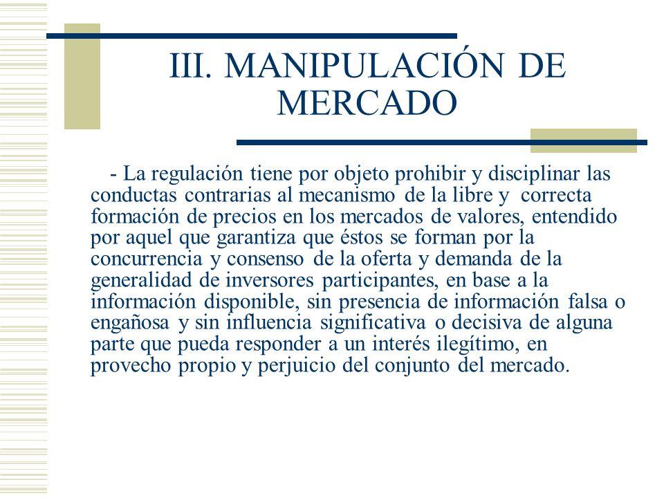III. MANIPULACIÓN DE MERCADO