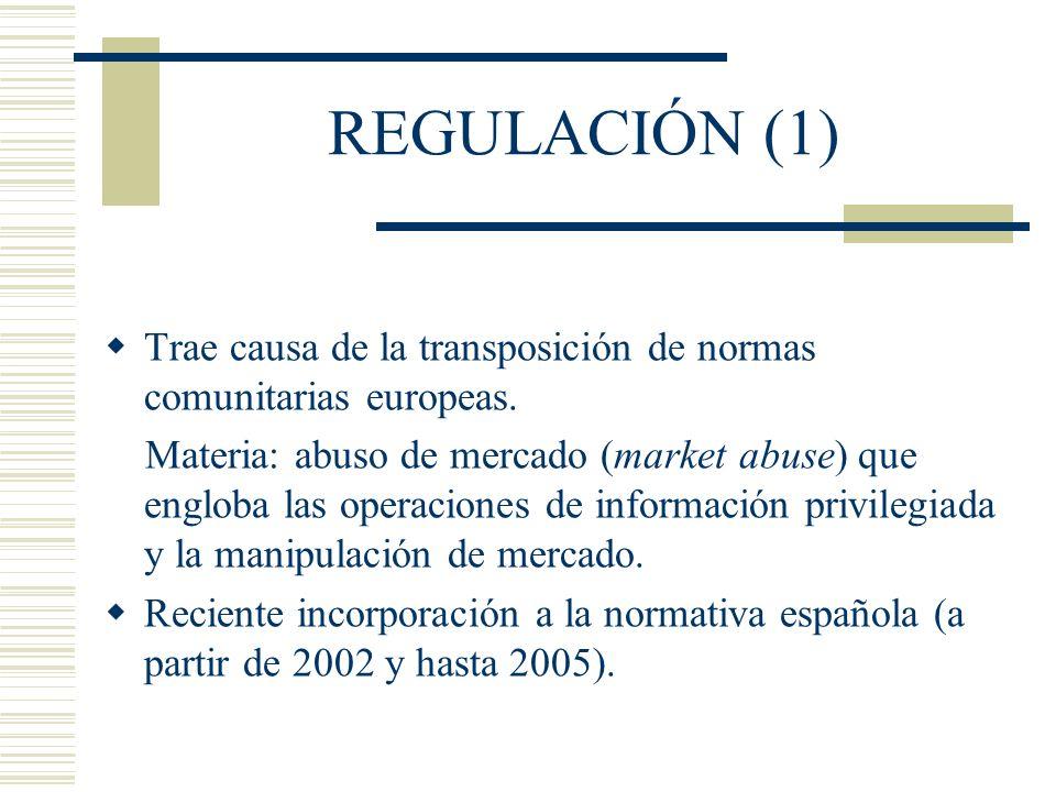 REGULACIÓN (1) Trae causa de la transposición de normas comunitarias europeas.
