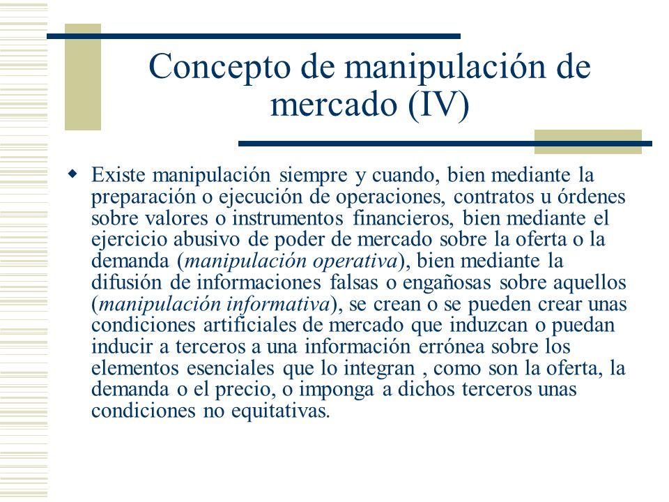 Concepto de manipulación de mercado (IV)