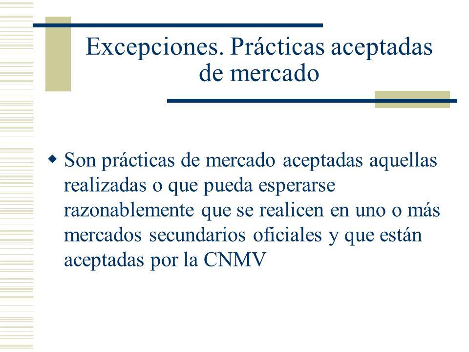 Excepciones. Prácticas aceptadas de mercado