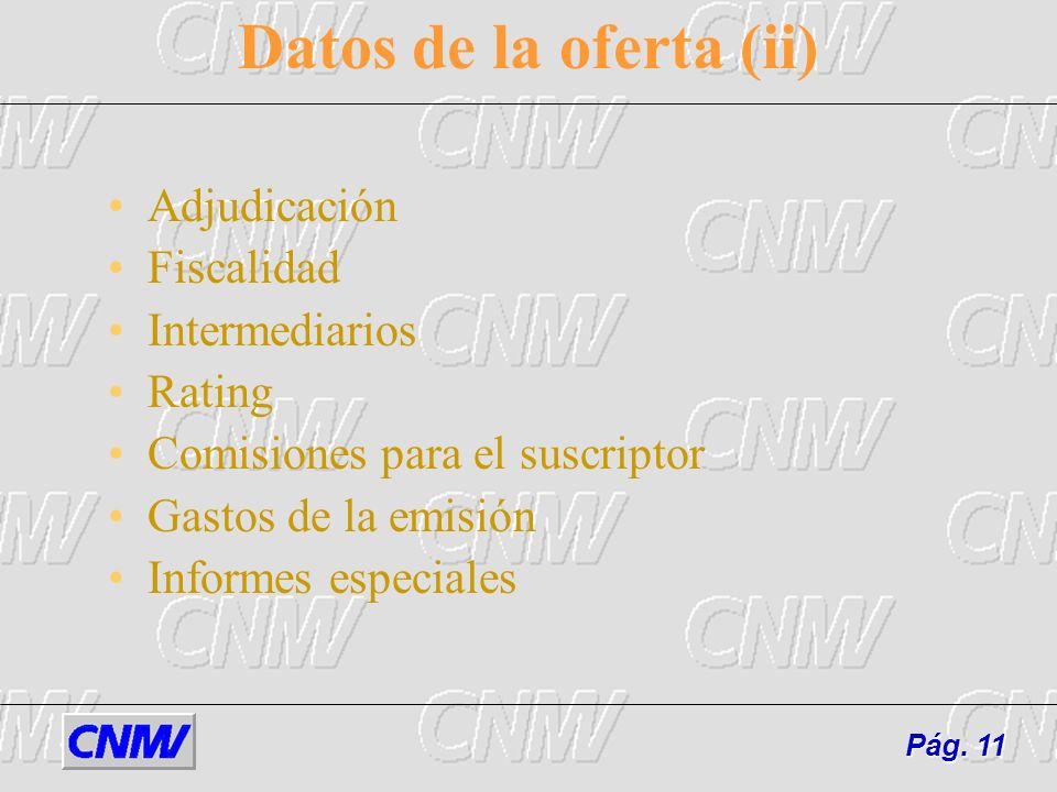 Datos de la oferta (ii) Adjudicación Fiscalidad Intermediarios Rating