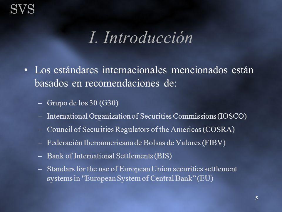 SVS I. Introducción. Los estándares internacionales mencionados están basados en recomendaciones de: