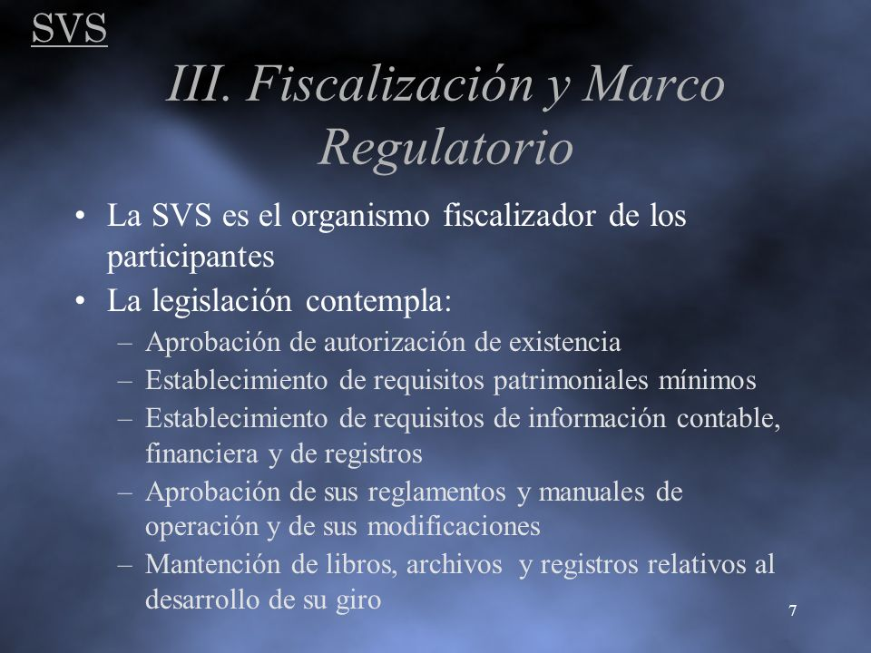 III. Fiscalización y Marco Regulatorio