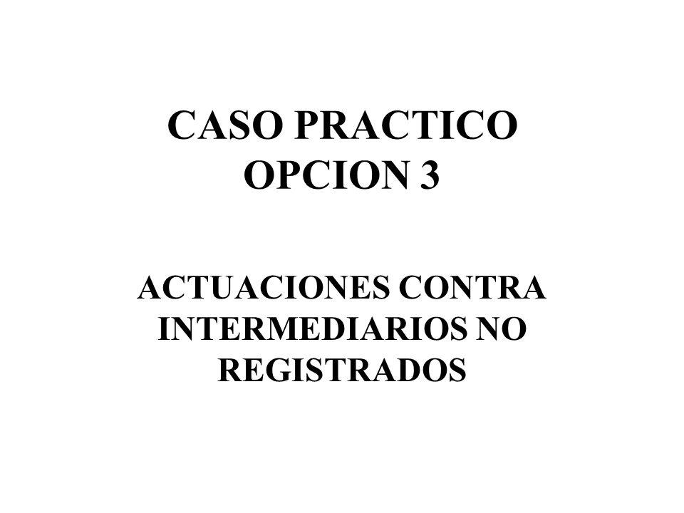 ACTUACIONES CONTRA INTERMEDIARIOS NO REGISTRADOS