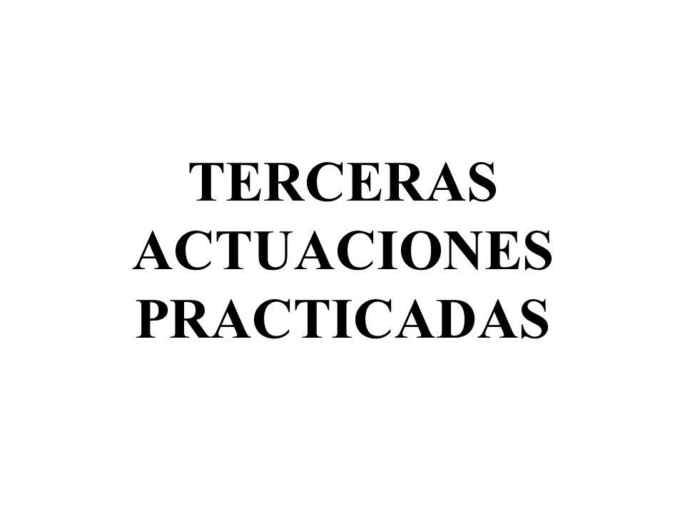TERCERAS ACTUACIONES PRACTICADAS