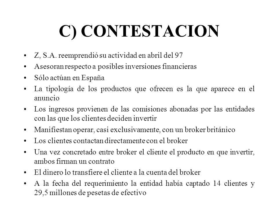C) CONTESTACION Z, S.A. reemprendió su actividad en abril del 97