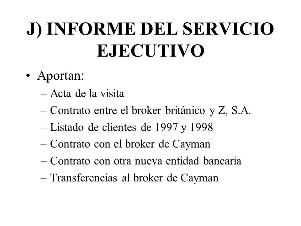 J) INFORME DEL SERVICIO EJECUTIVO