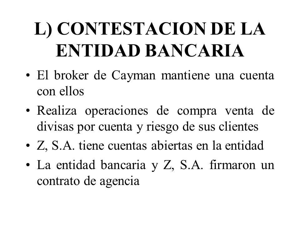 L) CONTESTACION DE LA ENTIDAD BANCARIA