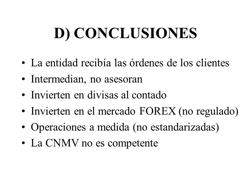 D) CONCLUSIONES La entidad recibía las órdenes de los clientes