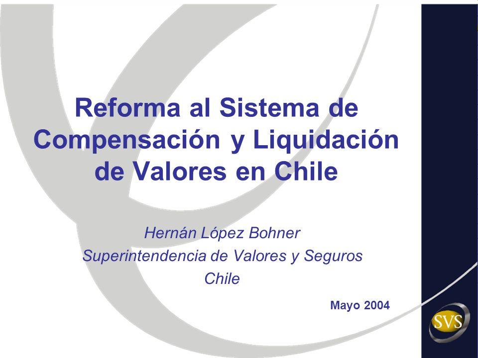 Reforma al Sistema de Compensación y Liquidación de Valores en Chile