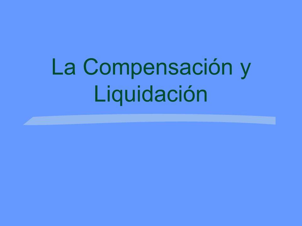 La Compensación y Liquidación