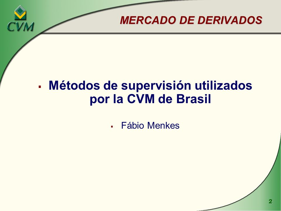 Métodos de supervisión utilizados por la CVM de Brasil
