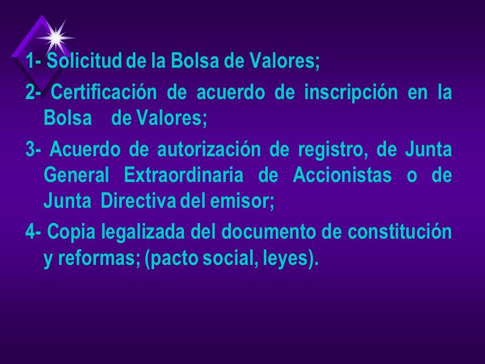 1- Solicitud de la Bolsa de Valores;