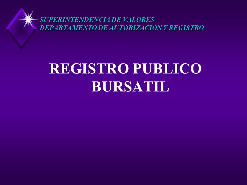 SUPERINTENDENCIA DE VALORES DEPARTAMENTO DE AUTORIZACION Y REGISTRO