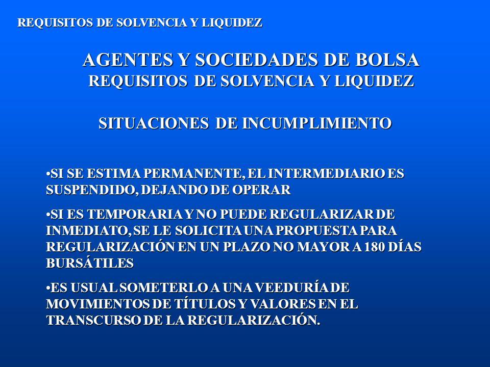 AGENTES Y SOCIEDADES DE BOLSA REQUISITOS DE SOLVENCIA Y LIQUIDEZ