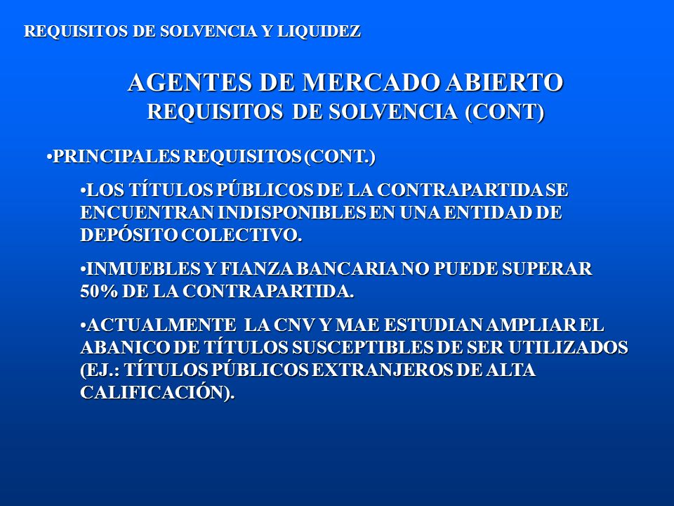 AGENTES DE MERCADO ABIERTO REQUISITOS DE SOLVENCIA (CONT)
