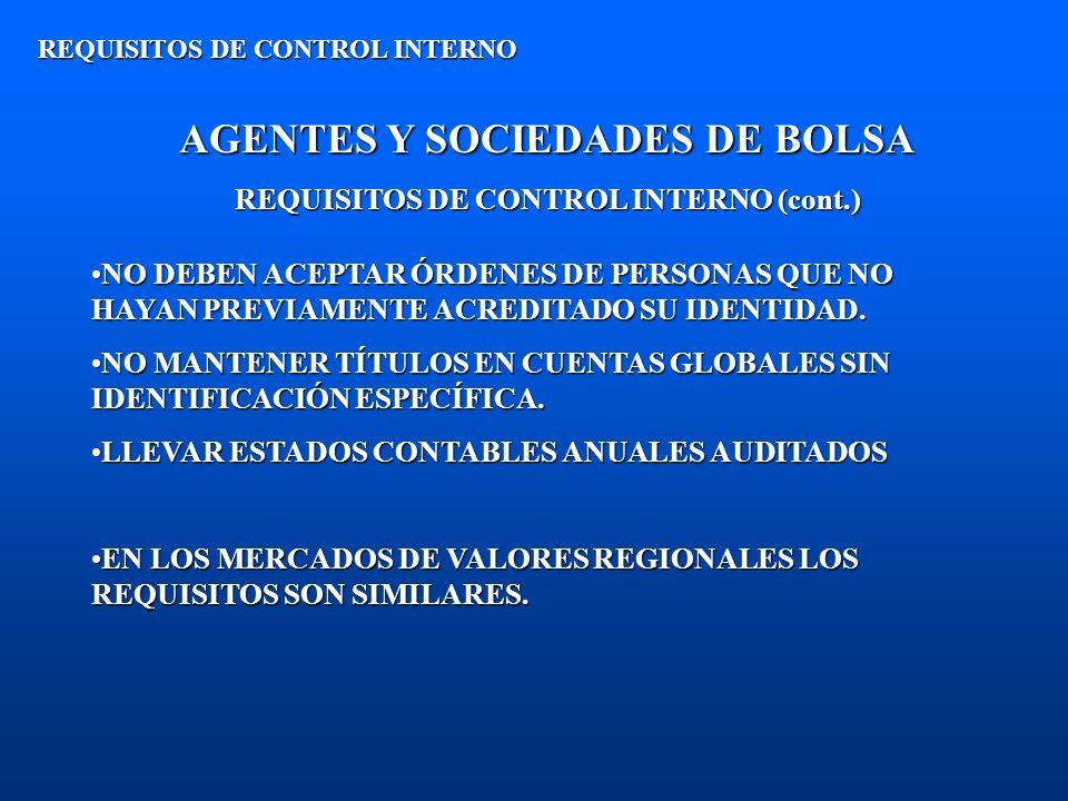 AGENTES Y SOCIEDADES DE BOLSA REQUISITOS DE CONTROL INTERNO (cont.)