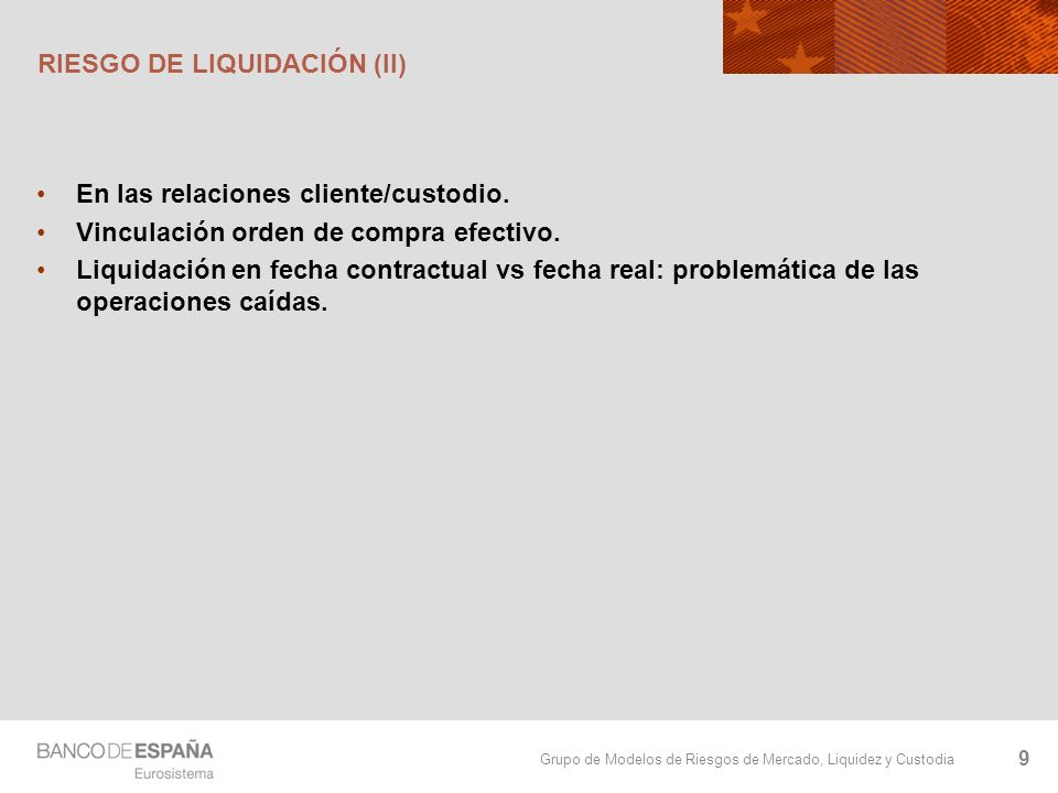 RIESGO DE LIQUIDACIÓN (II)