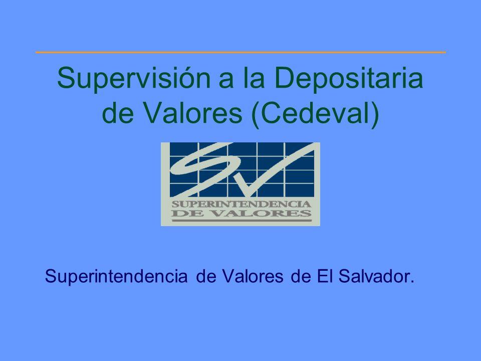 Supervisión a la Depositaria de Valores (Cedeval)