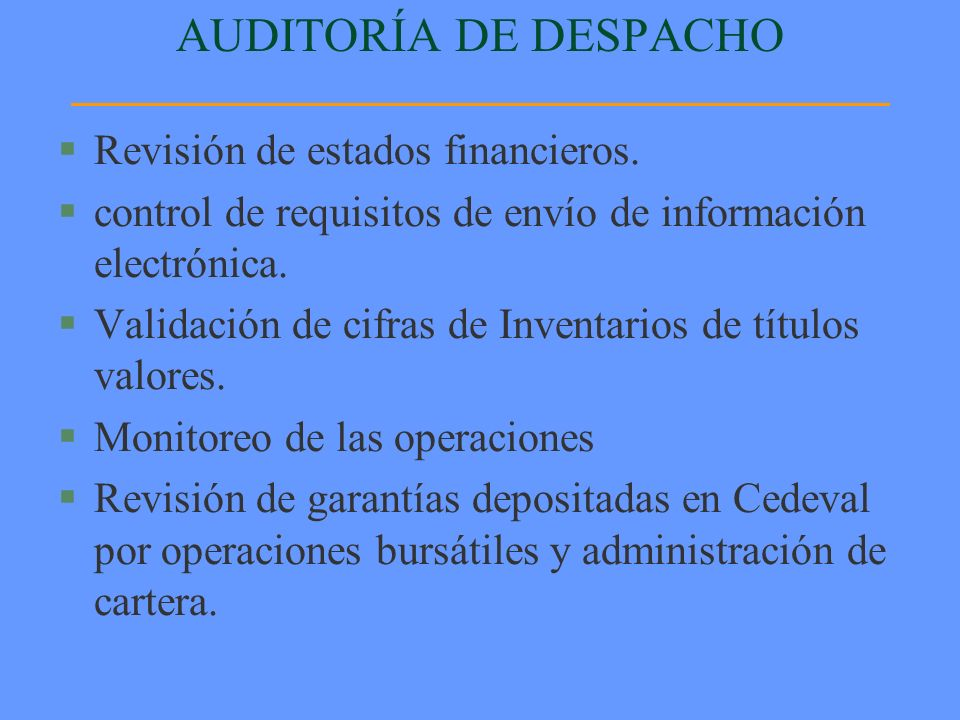 AUDITORÍA DE DESPACHO Revisión de estados financieros.