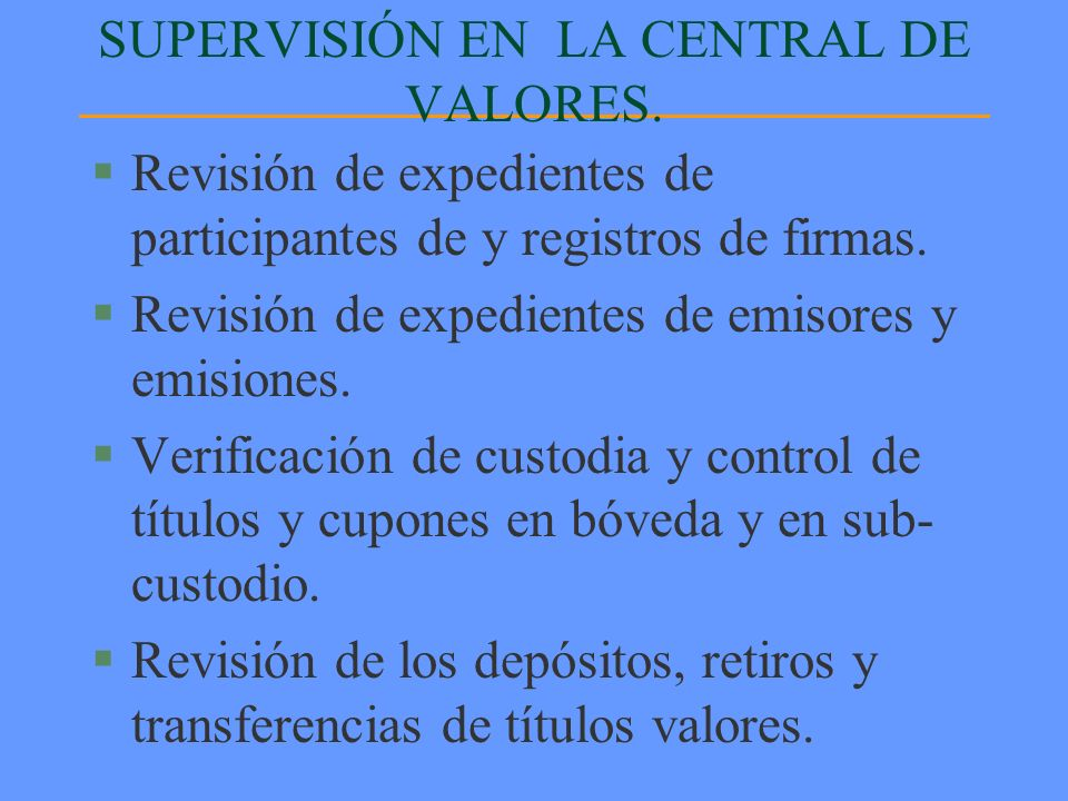 SUPERVISIÓN EN LA CENTRAL DE VALORES.