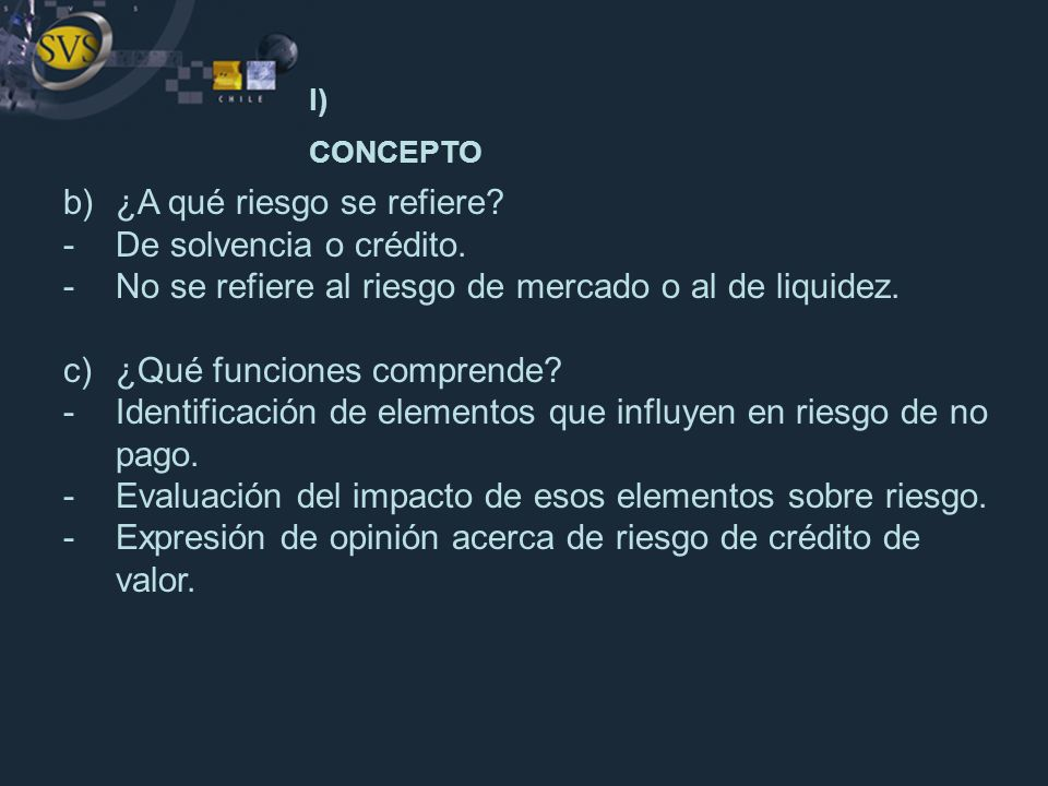 I) CONCEPTO b) ¿A qué riesgo se refiere De solvencia o crédito.