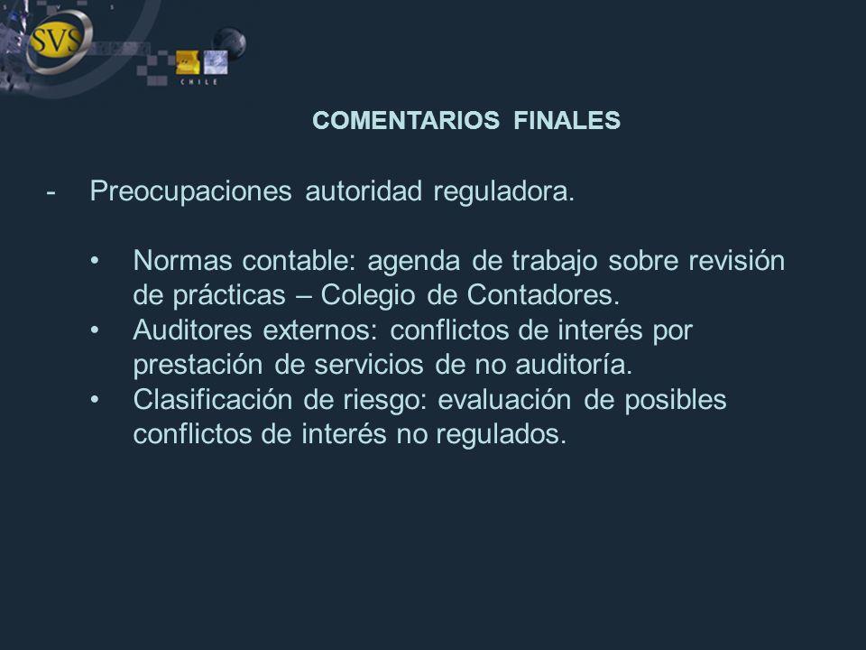 COMENTARIOS FINALES Preocupaciones autoridad reguladora.