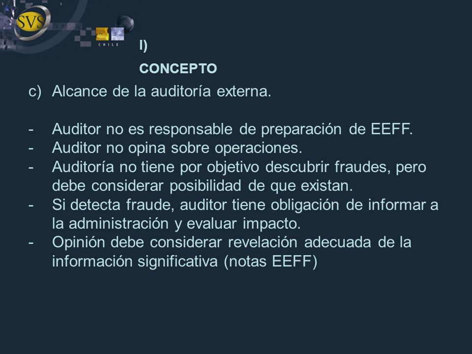 I) CONCEPTO Alcance de la auditoría externa.