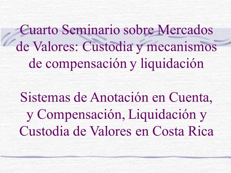 Cuarto Seminario sobre Mercados de Valores: Custodia y mecanismos de compensación y liquidación