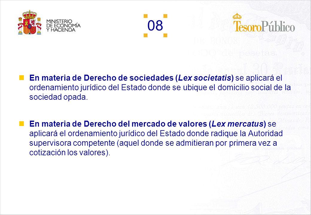 En materia de Derecho de sociedades (Lex societatis) se aplicará el ordenamiento jurídico del Estado donde se ubique el domicilio social de la sociedad opada.