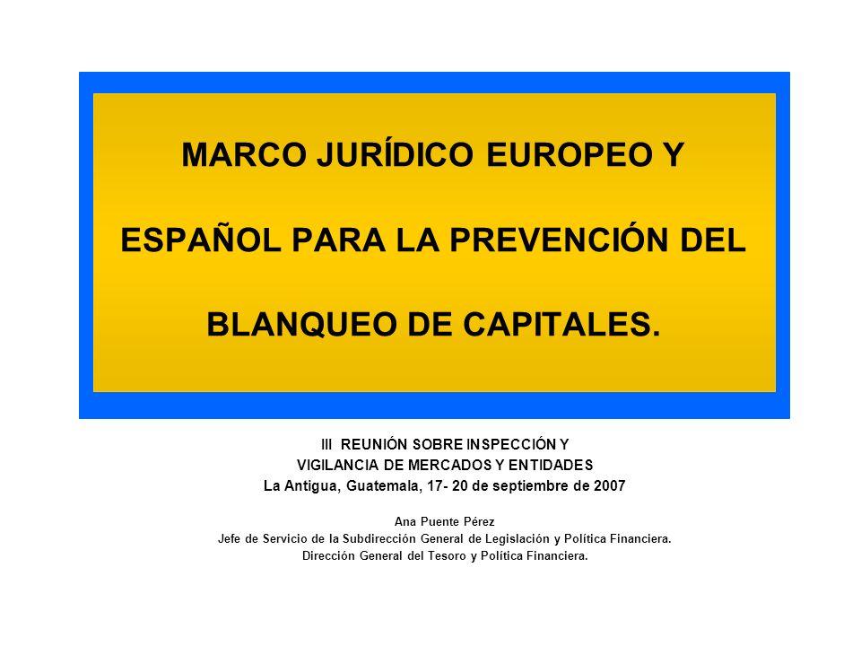 MARCO JURÍDICO EUROPEO Y ESPAÑOL PARA LA PREVENCIÓN DEL BLANQUEO DE CAPITALES.