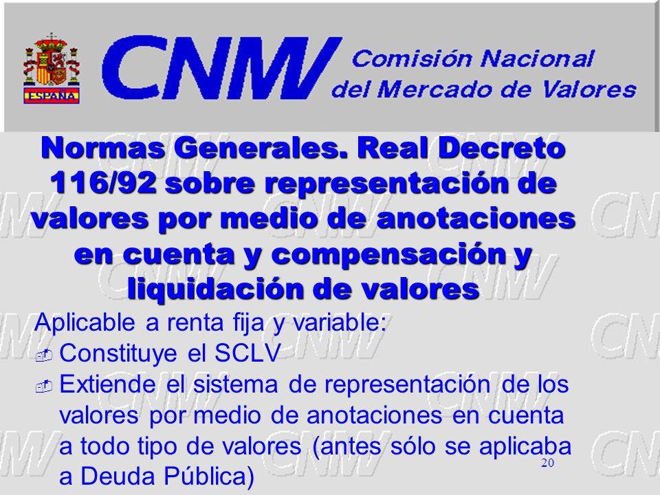 Normas Generales. Real Decreto 116/92 sobre representación de valores por medio de anotaciones en cuenta y compensación y liquidación de valores
