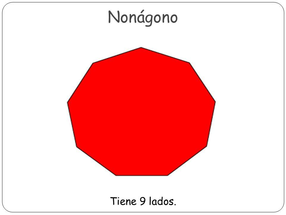 Nonágono Tiene 9 lados.
