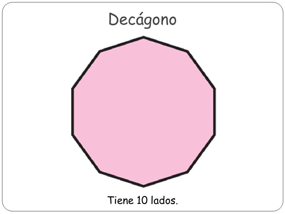 Decágono Tiene 10 lados.