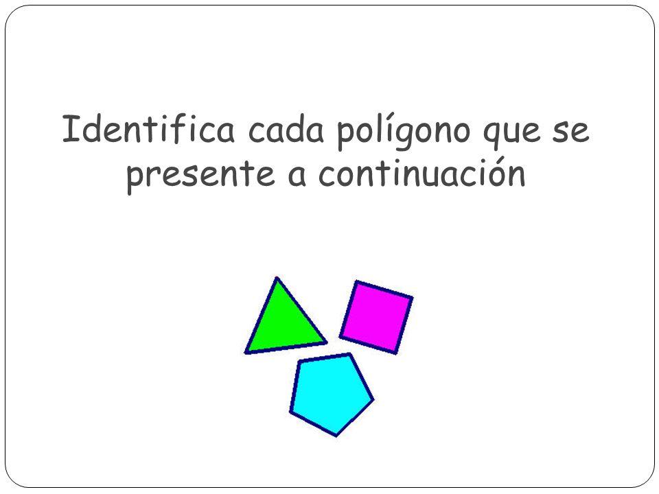 Identifica cada polígono que se presente a continuación