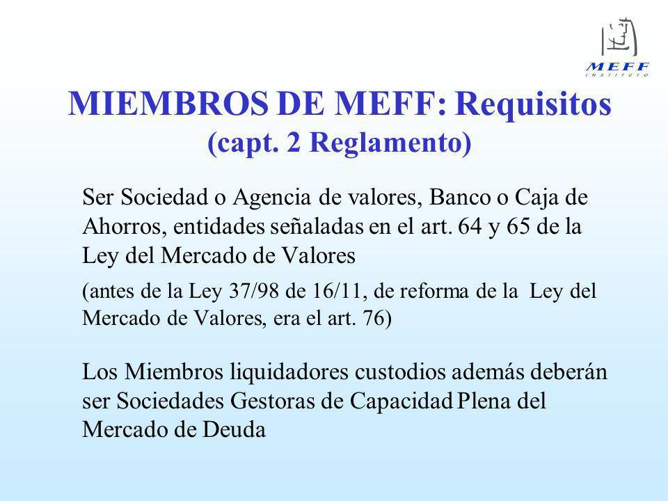MIEMBROS DE MEFF: Requisitos (capt. 2 Reglamento)